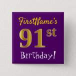 [ Thumbnail: Purple, Faux Gold 91st Birthday, With Custom Name Button ]