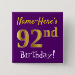 [ Thumbnail: Purple, Faux Gold 92nd Birthday, With Custom Name Button ]