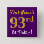 [ Thumbnail: Purple, Faux Gold 93rd Birthday, With Custom Name Button ]