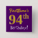 [ Thumbnail: Purple, Faux Gold 94th Birthday, With Custom Name Button ]