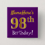 [ Thumbnail: Purple, Faux Gold 98th Birthday, With Custom Name Button ]