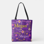 "Purple flower custom name Megan art tote bag<br><div class=""desc"">Typographic name and flower art printed over over bag,  Personalize with your own short four or five letter name,  currently reads Megan. &#169; Art and design by Sarah Trett for www.mylittleeden.com</div>"