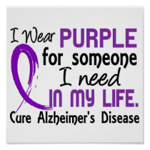 Purple For Someone I Need Alzheimer's Disease Poster