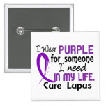 Purple For Someone I Need Lupus Pins