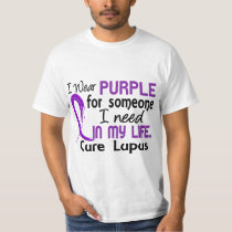 Purple For Someone I Need Lupus T-Shirt