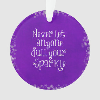 Purple Girly Inspirational Sparkle Quote Ornament