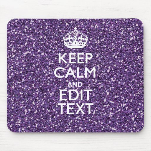 Purple Glitter Personalize KEEP CALM AND Your Text Mousepads