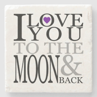 Purple I Love You to the Moon and Back Stone Coaster