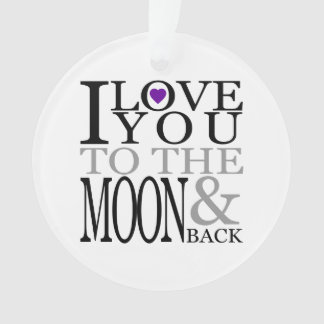 Purple I Love You to the Moon and Back Ornament