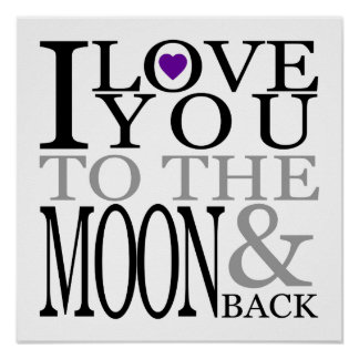 Purple I Love You to the Moon and Back Poster