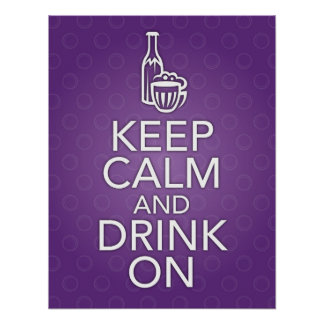 Purple Keep Calm and Drink On Poster