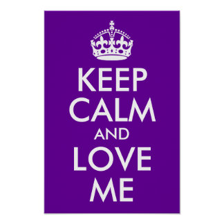 Purple Keep Calm and Love Me Posters