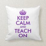 Purple Keep Calm and Teach On Throw Pillows