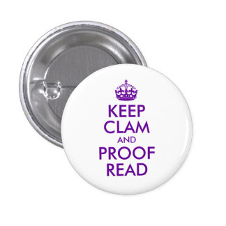 Purple Keep Clam and Proof Read Pinback Button