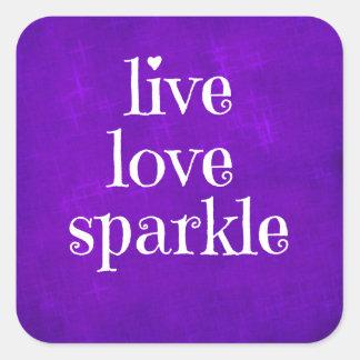 Purple Live Love Sparkle Quote Square Sticker