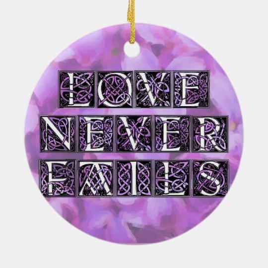 Purple Love Never Fails Ceramic Ornament