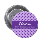 Purple Polka Dots Bridesmaid Custom Wedding Gift 1 Button