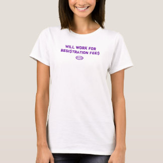Purple text: Will work for registration fees T-Shirt
