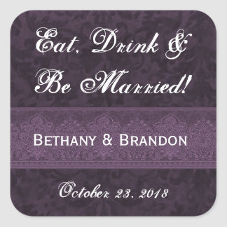 Purple Wedding Damas Eat Drink and Be Married V2 Square Sticker
