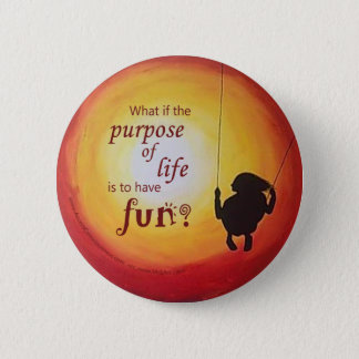Purpose of Life - Badge Button