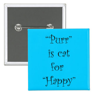 purr is cat for happy pinback button