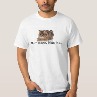 Purr more, hiss less T-Shirt