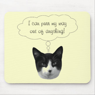 Purr My Way Out of Anything Mousepad