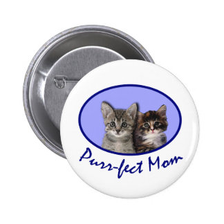 Purrfect Mom Mother's DayTshirts, Totebags, Mugs Pinback Button