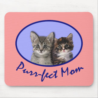 Purrfect Mom Mother's DayTshirts, Totebags, Mugs Mouse Pad