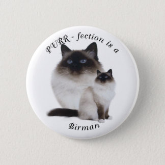 Purrfection Birman Pinback Button