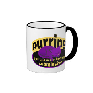 Purring is a cats way of keeping you submissive ringer mug