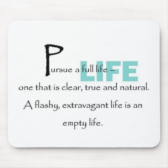 Pursue a Full Life Mouse Pad