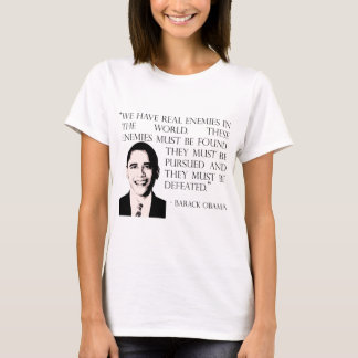 Pursue and defeat our enemies, Barack Obama T-Shirt