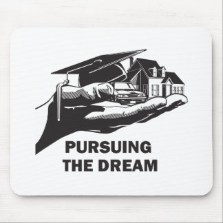 Pursuing the Dream Mouse Pad