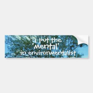 """Puse el """"mental"""" en pegatina del ecologista etiqueta de parachoque"""