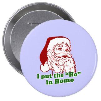 Puse Ho en homo Pin Redondo De 4 Pulgadas