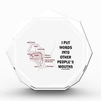 Puse palabras en las bocas de la otra gente (la