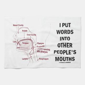 Puse palabras en las bocas de la otra gente (la toallas de cocina