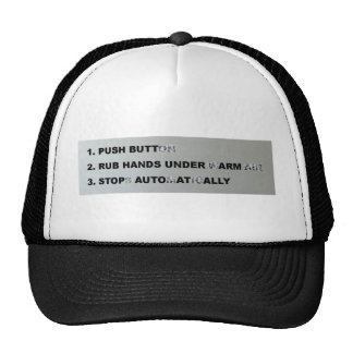 PUSH BUTT, RUB HANDS UNDER ARM TRUCKER HAT