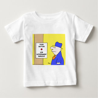 push button for government handout baby T-Shirt
