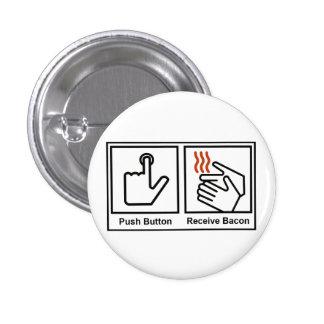 Push Button, Receive Bacon 1 Inch Round Button