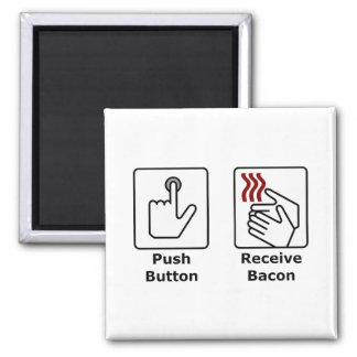 Push Button Receive Bacon 2 Inch Square Magnet