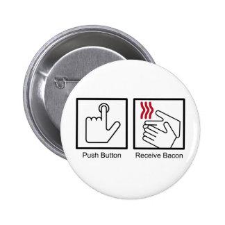 Push Button, Receive Bacon - Bacon Dispenser 2 Inch Round Button