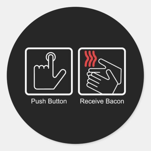 Push Button, Receive Bacon - Bacon Dispenser Classic Round Sticker