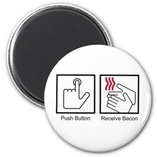 Push Button, Receive Bacon - Bacon Dispenser Magnet