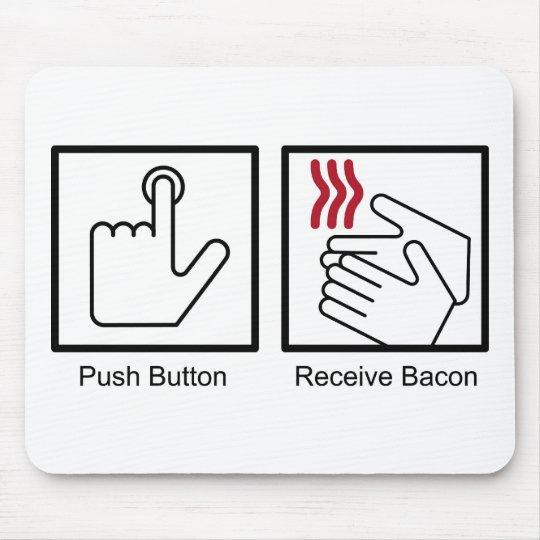 Push Button, Receive Bacon - Bacon Dispenser Mouse Pad