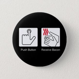 Push Button, Receive Bacon - Bacon Dispenser Pinback Button