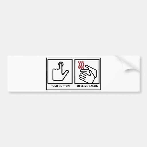 push button receive bacon bumper sticker