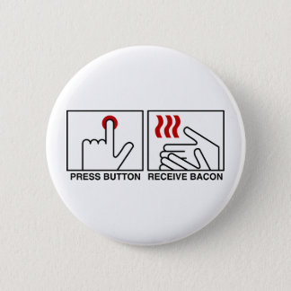 PUSH BUTTON RECEIVE BACON Button