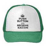 Push Button Receive Bacon - Keep Calm Parody Hat